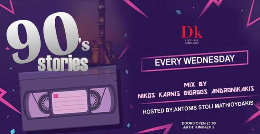 90's Stories ☆ Dk cafe bar ☆ Wednesdays